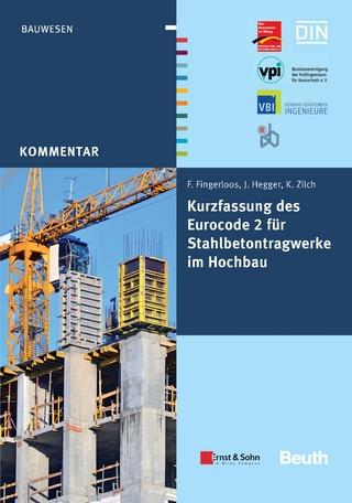 Kurzfassung des Eurocode 2 für Stahlbetontragwerke im Hochbau - Frank Fingerloos; Josef Hegger; Konrad Zilch