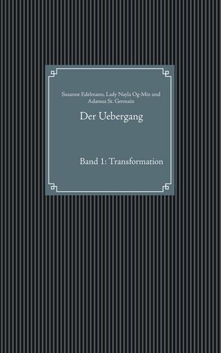 Der Uebergang - Susanne Edelmann; Lady Nayla Og-Min; Adamus St. Germain