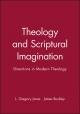 Theology and Scriptural Imagination - L. Gregory Jones; James J. Buckley