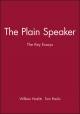 The Plain Speaker - William Hazlitt; Tom Paulin
