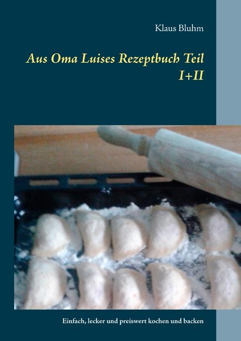Aus Oma Luises Rezeptbuch Teil I+II (eBook)