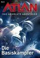 Atlan - Das absolute Abenteuer 8: Die Basiskämpfer - Marianne Sydow;  Perry Rhodan Redaktion;  Horst Hoffmann