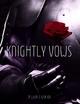 Knightly Vows - Lewis Stockton