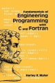 Fundamentals of Engineering Programming with C and Fortran - Harley R. Myler