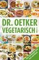 Vegetarisch von A-Z - Dr. Oetker;  Dr. Oetker Verlag