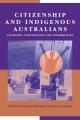 Citizenship and Indigenous Australians - Nicolas Peterson; Will Sanders