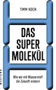 Das Supermolekül - Timm Koch