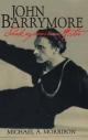 John Barrymore, Shakespearean Actor - Michael A. Morrison