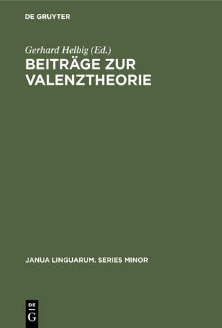 Beiträge zur Valenztheorie - Gerhard Helbig