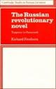 The Russian Revolutionary Novel - Richard Freeborn