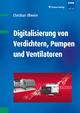 Digitalisierung von Verdichtern, Pumpen und Ventilatoren - Christian Ellwein