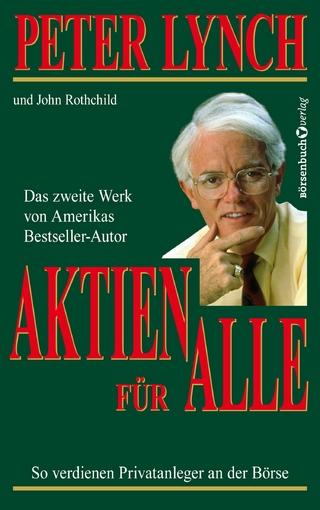 Aktien für alle - Neuauflage - Peter Lynch; John Rothchild