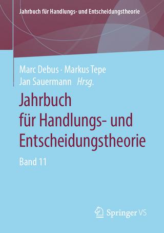 Jahrbuch für Handlungs- und Entscheidungstheorie - Marc Debus; Markus Tepe; Jan Sauermann