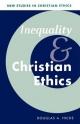 Inequality and Christian Ethics - Douglas A. Hicks