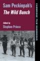 Sam Peckinpah's The Wild Bunch - Stephen Prince