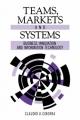 Teams, Markets and Systems - Claudio U. Ciborra