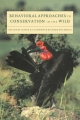 Behavioral Approaches to Conservation in the Wild - Janine R. Clemmons; Richard Buchholz