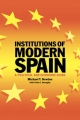 Institutions of Modern Spain - Michael T. Newton