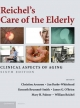 Reichel''s Care of the Elderly