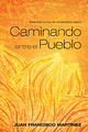 Caminando entre el Pueblo - Juan F. Martinez