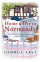 Home & Dry in Normandy - George East