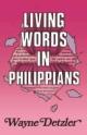 Living Words in Philippians - Wayne Detzler