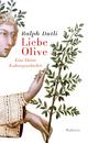 Liebe Olive - Ralph Dutli