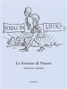Le fortune di Nanni - Fratelli Grimm