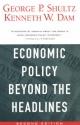 Economic Policy Beyond the Headlines - George P. Shultz; Kenneth W. Dam