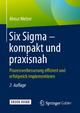 Six Sigma - kompakt und praxisnah - Almut Melzer