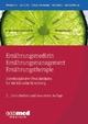 Ernährungsmedizin – Ernährungsmanagement – Ernährungstherapie - Arved Weimann; Tatjana Schütz; Sabine Ohlrich; Maike Fedders; Gabriele Grünewald