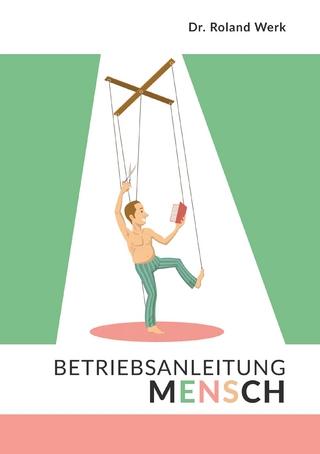 Betriebsanleitung Mensch - Roland Werk