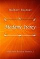 Madame Storey - Hulbert Footner