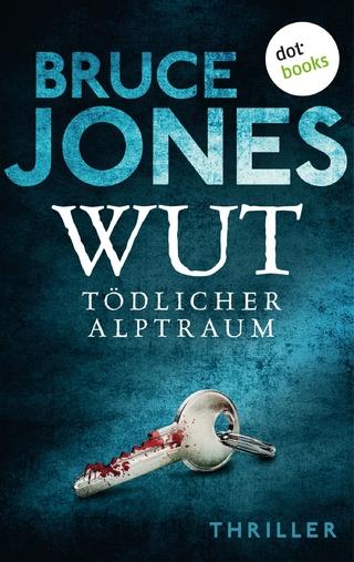 WUT - Tödlicher Alptraum - Bruce Jones