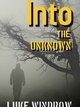 Into The Unknown - Luke Windrow