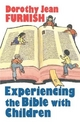 Experiencing the Bible with Children - Victor P. Furnish