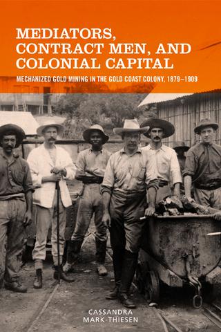 Mediators, Contract Men, and Colonial Capital - Cassandra Mark-Thiesen