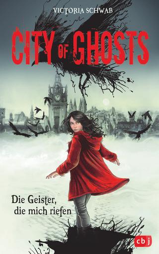 City of Ghosts - Die Geister, die mich riefen - Victoria Schwab