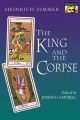 The King and the Corpse - Heinrich Robert Zimmer; Joseph Campbell