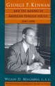 George F. Kennan and the Making of American Foreign Policy, 1947-1950 - Wilson D. Miscamble