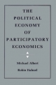 The Political Economy of Participatory Economics - Michael Albert; Robin Hahnel