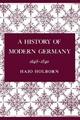 A History of Modern Germany, Volume 2 - Hajo Holborn