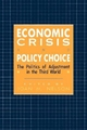 Economic Crisis and Policy Choice - Joan M. Nelson