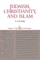 Judaism, Christianity, and Islam: The Classical Texts and Their Interpretation, Volume III - Mr. F. E. Peters
