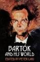 Bartok and His World - Peter Laki