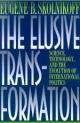 The Elusive Transformation - Eugene B. Skolnikoff