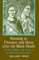 Painting in Florence and Siena after the Black Death - Millard Meiss