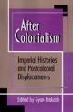 After Colonialism - Gyan Prakash