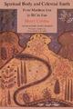 Spiritual Body and Celestial Earth - Henry Corbin