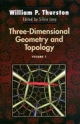 Three-Dimensional Geometry and Topology, Volume 1 - William P. Thurston; Silvio Levy
